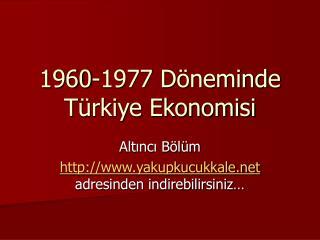 1960-1977 Döneminde Türkiye Ekonomisi