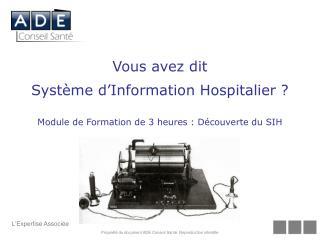 Vous avez dit  Système d'Information Hospitalier ?