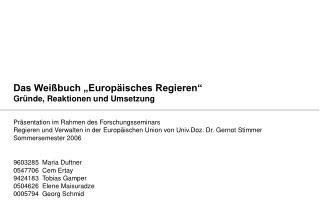 """Das Weißbuch """"Europäisches Regieren"""" Gründe, Reaktionen und Umsetzung"""