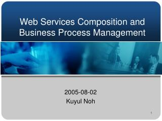 Web Services Composition and Business Process Management