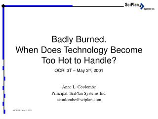 Badly Burned. When Does Technology Become Too Hot to Handle?