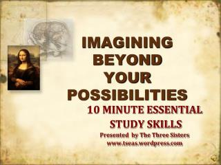 IMAGINING BEYOND  YOUR POSSIBILITIES