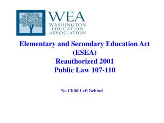 Elementary and Secondary Education Act (ESEA) Reauthorized 2001 Public Law 107-110