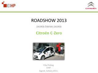ROADSHOW 2013 ZAGREB-ŠIBENIK-ZAGREB Citroën  C - Zero