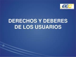 DERECHOS Y DEBERES DE LOS USUARIOS