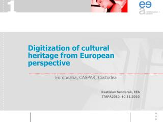 Digitization of cultural heritage from European perspective