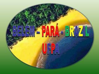 BELÉM –  PARÁ  -  B R A Z I L U F P A
