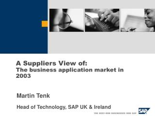 A Suppliers View of: The business application market in 2003