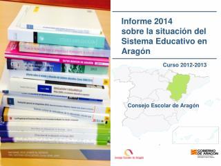 Informe 2014  sobre la situación del  Sistema Educativo en Aragón