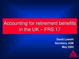 Accounting for retirement benefits in the UK   FRS 17