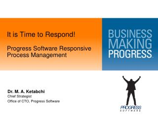 It is Time to Respond!  Progress Software Responsive Process Management