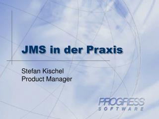 JMS in der Praxis