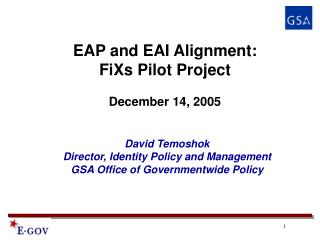 David Temoshok  Director, Identity Policy and Management  GSA Office of Governmentwide Policy