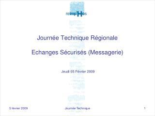 Journée Technique Régionale Echanges Sécurisés (Messagerie)