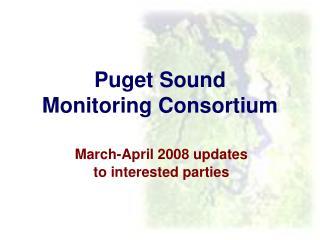 Puget Sound  Monitoring Consortium