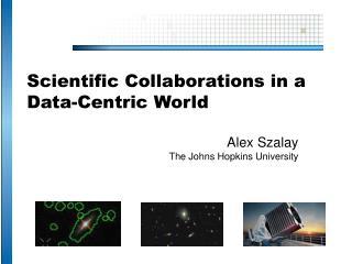 Scientific Collaborations in a Data-Centric World