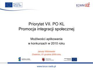 Priorytet VII. PO KL  Promocja integracji społecznej