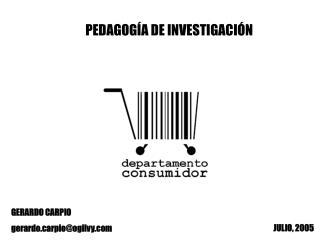 PEDAGOGÍA DE INVESTIGACIÓN