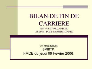 BILAN DE FIN DE              CARRIERE EN VUE D'ORGANISER  LE SUIVI POST-PROFESSIONNEL
