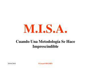 M.I.S.A.