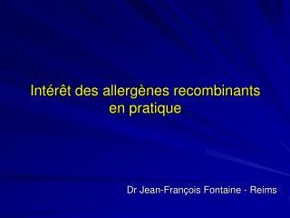 Int�r�t des allerg�nes recombinants en pratique