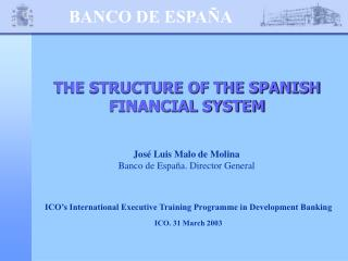 THE STRUCTURE OF THE SPANISH FINANCIAL SYSTEM