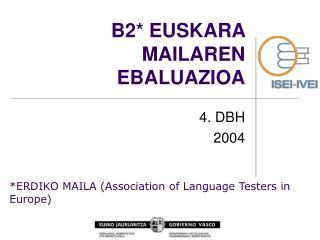B2* EUSKARA MAILAREN EBALUAZIOA