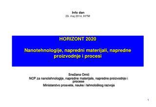 HORIZONT 2020 Nanotehnologije, napredni materijali, napredne proizvodnje i procesi