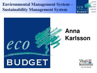 Environmental Management System – Sustainability Management System