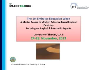 The 1st Emirates Education Week A Master Course in Modern Evidence Based Implant Dentistry