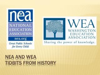 NEA and WEA  Tidbits From History