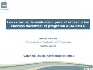 Araceli Sanchis Coordinadora de Evaluación de Profesorado ANECA, España