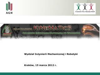 Wydział Inżynierii Mechanicznej i Robotyki Kraków, 15 marca 2012 r.