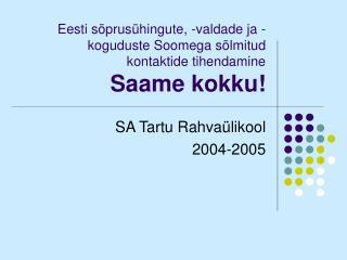 Eesti sõprusühingute, -valdade ja -koguduste Soomega sõlmitud  kontaktide tihendamine Saame kokku!
