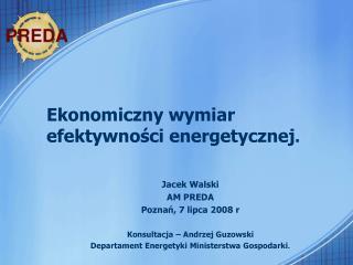 Ekonomiczny wymiar efektywności energetycznej .
