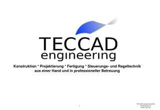 Konstruktion * Projektierung * Fertigung * Steuerungs- und Regeltechnik