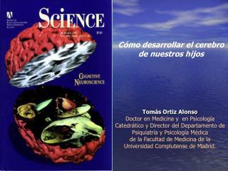 Tomás Ortiz Alonso Doctor en Medicina y  en Psicología