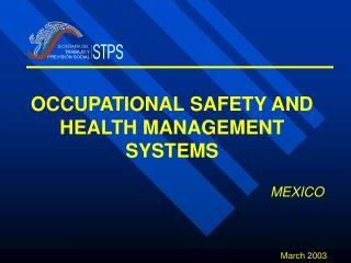 OCCUPATIONAL SAFETY AND HEALTH MANAGEMENT SYSTEMS