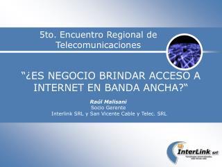 """""""¿ES NEGOCIO BRINDAR ACCESO A INTERNET EN BANDA ANCHA?"""""""