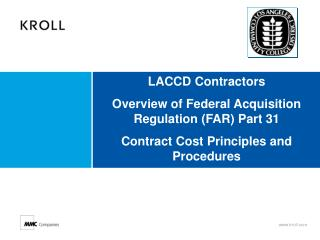 LACCD Contractors Overview of Federal Acquisition Regulation FAR Part 31  Contract Cost Principles and Procedures