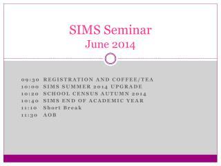 SIMS  Seminar June 2014