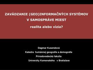ZAVÁDZANIE (GEO)INFORMAČNÝCH SYSTÉMOV  V SAMOSPRÁVE MIEST realita alebo vízia?