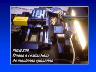 Pro.G.Sud   tudes  r alisations  de machines sp ciales
