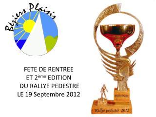 FETE DE RENTREE  ET 2 ème  EDITION  DU RALLYE PEDESTRE LE 19 Septembre 2012