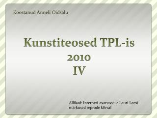 Kunstiteosed TPL-is 2010 IV