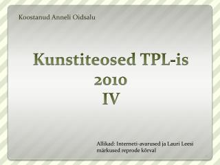Kunstiteosed TPL-is 2010 IV