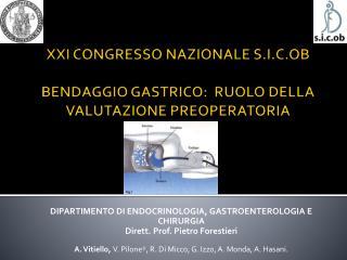 XXI CONGRESSO NAZIONALE S.I.C.OB BENDAGGIO GASTRICO:  RUOLO DELLA VALUTAZIONE PREOPERATORIA