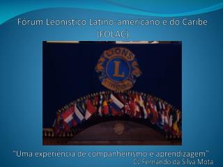 Fórum  Leonístico  Latino-americano e do Caribe  (FOLAC)