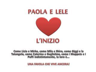 PAOLA  E  LELE L'INIZIO