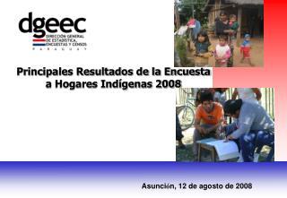 Principales Resultados de la Encuesta a Hogares Indígenas 2008